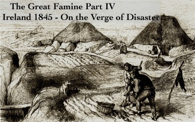 Podcast – On the verge of disaster: Ireland 1845 (The Great Famine IV)