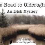 The Road to Oldcroghan #4 - The Crime Scene